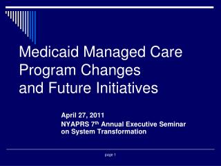 Medicaid Managed Care Program Changes and Future Initiatives