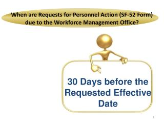 When are Requests for Personnel Action (SF-52 Form) due to the Workforce Management Office?