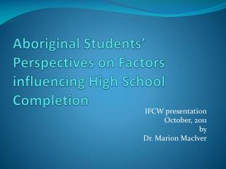 Aboriginal Students' Perspectives on Factors influencing High School Completion