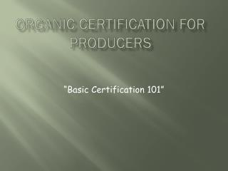Organic certification for producers
