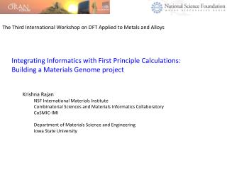 Integrating Informatics with First Principle Calculations: Building a Materials Genome project