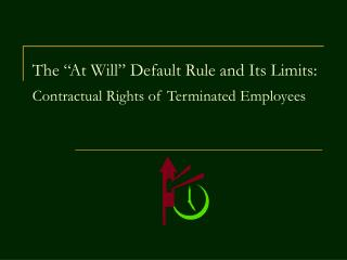 The  At Will  Default Rule and Its Limits: Contractual Rights of Terminated Employees