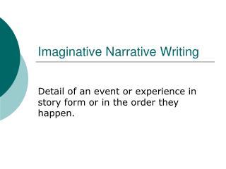 Imaginative Narrative Writing