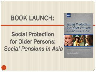Social Protection          for Older Persons: Social Pensions in Asia