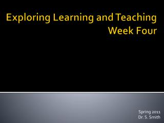 Exploring Learning and Teaching  Week Four