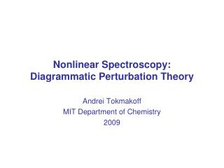 Nonlinear Spectroscopy: Diagrammatic Perturbation Theory