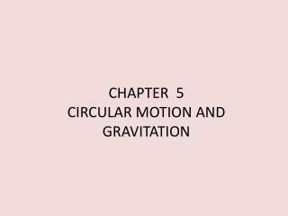 CHAPTER  5 CIRCULAR MOTION AND GRAVITATION