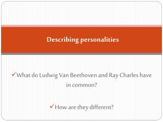 Describing personalities