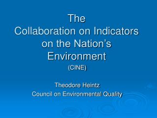 The  Collaboration on Indicators on the Nation's Environment