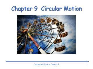 Chapter 9  Circular Motion