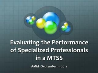 Evaluating the Performance of Specialized Professionals in a MTSS