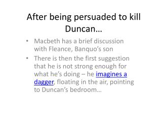 After being persuaded to kill Duncan�