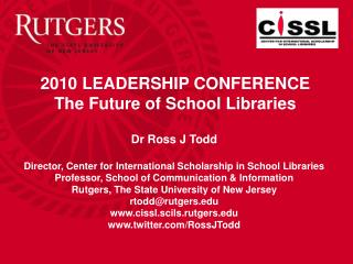 2010 LEADERSHIP CONFERENCE The Future of School Libraries
