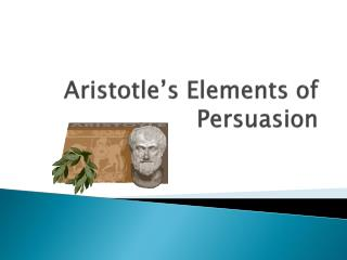 Aristotle's Elements of Persuasion