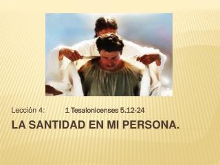 La  Santidad en mi Persona.