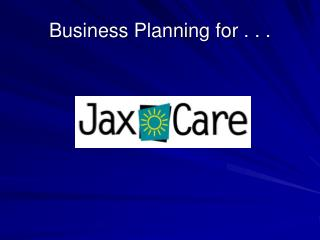 Business Planning for . . .