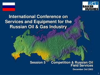 International Conference on  Services and Equipment for the Russian Oil & Gas Industry