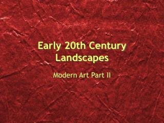 Early 20th Century Landscapes