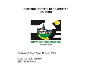 BRIEFING PORTFOLIO COMMITTEE HOUSING