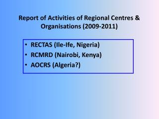 Report of Activities of Regional Centres & Organisations (2009-2011)
