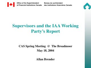 Supervisors and the IAA Working Party's Report
