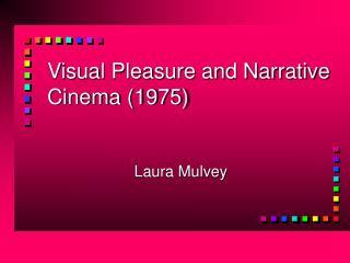 Visual Pleasure and Narrative Cinema 1975