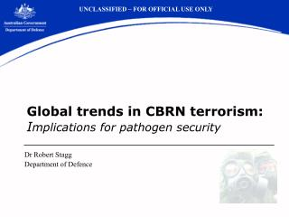 Global trends in CBRN terrorism: I mplications for pathogen security