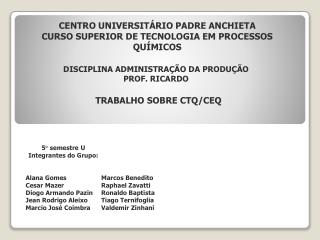 CENTRO UNIVERSITÁRIO PADRE ANCHIETA CURSO SUPERIOR DE TECNOLOGIA EM PROCESSOS QUÍMICOS
