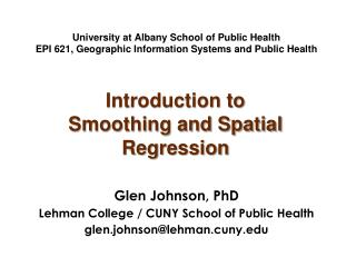 Glen Johnson,  PhD Lehman College / CUNY School of Public Health glen.johnson@lehman.cuny