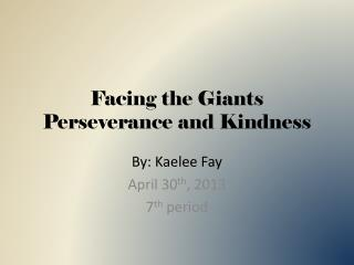 Facing the Giants Perseverance and Kindness