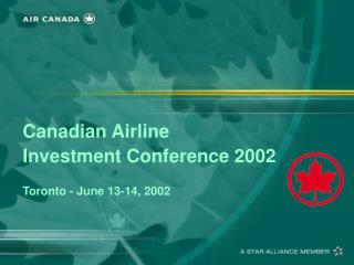 Canadian Airline  Investment Conference 2002  Toronto - June 13-14, 2002