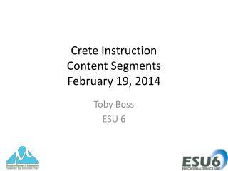 Crete Instruction Content Segments February 19, 2014