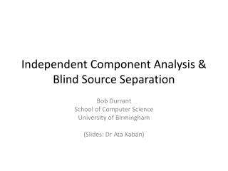 Independent Component Analysis &  Blind Source Separation