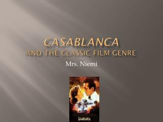 Casablanca and the classic film genre