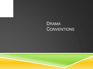 Drama Conventions