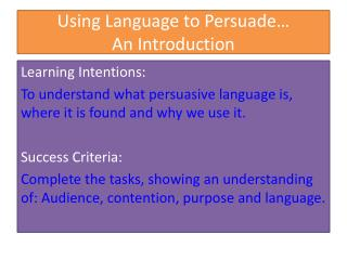 Using Language to Persuade… An Introduction