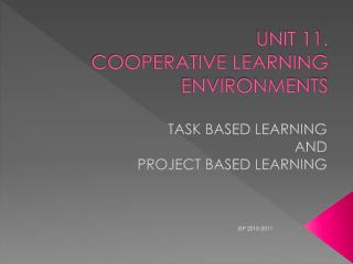UNIT 11.  COOPERATIVE LEARNING ENVIRONMENTS