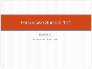 Persuasive Speech 101