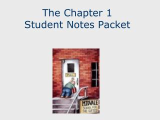 The Chapter 1  Student Notes Packet