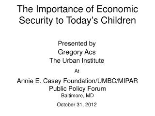 The  Importance of Economic Security to Today's Children