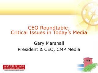 CEO Roundtable:  Critical Issues in Today's Media