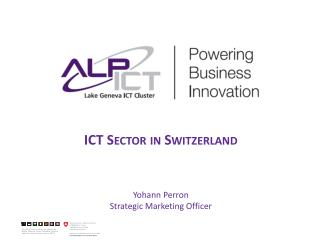 ICT Sector in Switzerland Yohann Perron Strategic  Marketing  Officer