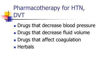Pharmacotherapy for HTN, DVT