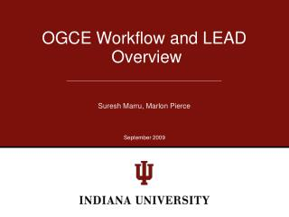 OGCE Workflow and LEAD  Overview