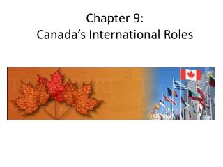 Chapter 9: Canada's International Roles