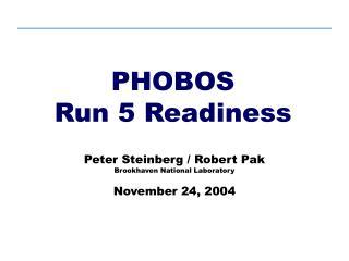 PHOBOS Run 5 Readiness