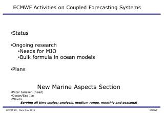 ECMWF Activities on Coupled Forecasting Systems