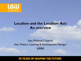 Localism and the Localism Act: An overview