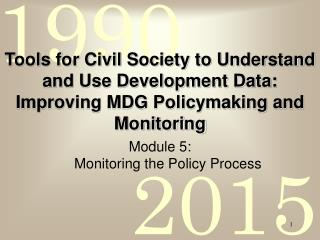 Module 5:   Monitoring the Policy Process