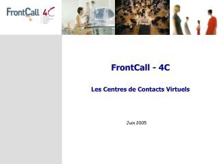 FrontCall - 4C Les Centres de Contacts Virtuels